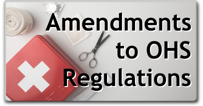 Amendments to OHS Regulations