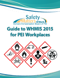 Guide to WHMIS 2015 for PEI Workplaces